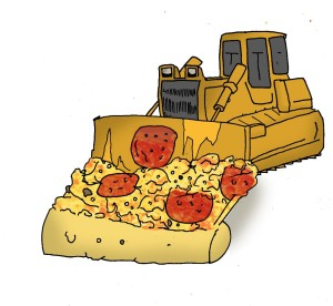 bulldozing pizza