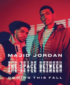 "Majid Jordan's ""The Space Between,"" is a culmination of musical expression and pop-R&B sounds."